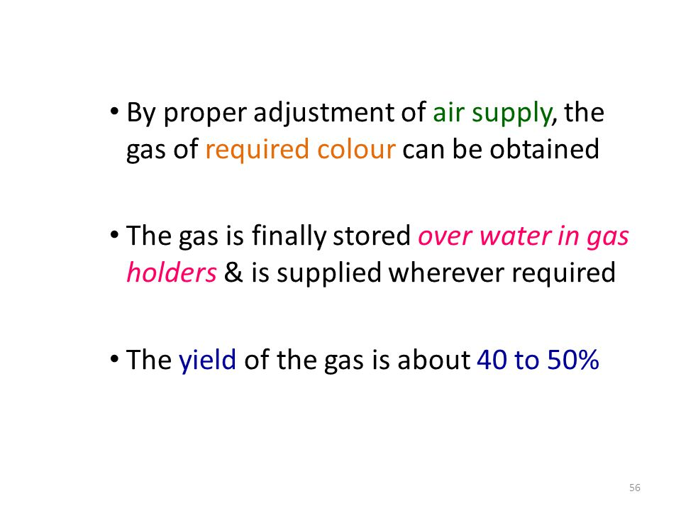 By proper adjustment of air supply, the gas of required colour can be obtained