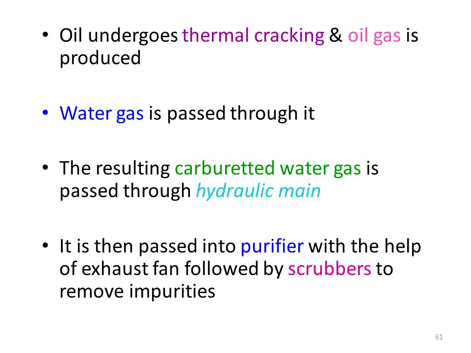 Oil undergoes thermal cracking & oil gas is produced