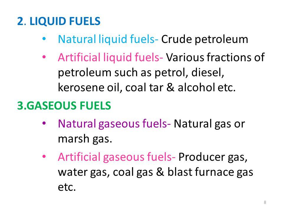 2. LIQUID FUELS Natural liquid fuels- Crude petroleum.
