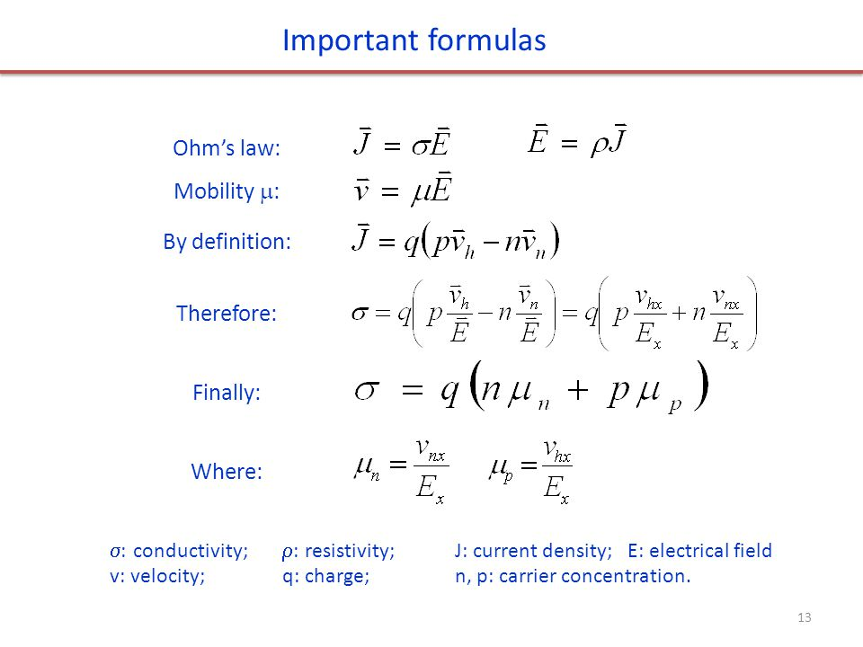 Important formulas Ohm's law: Mobility : By definition: Therefore: