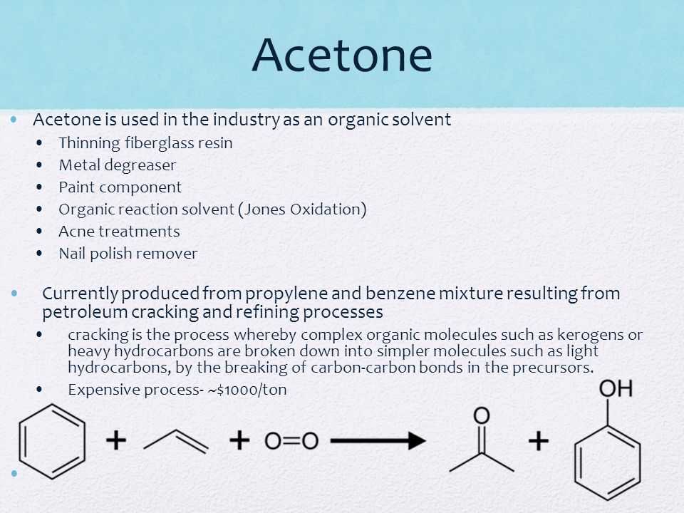 Acetone Acetone is used in the industry as an organic solvent