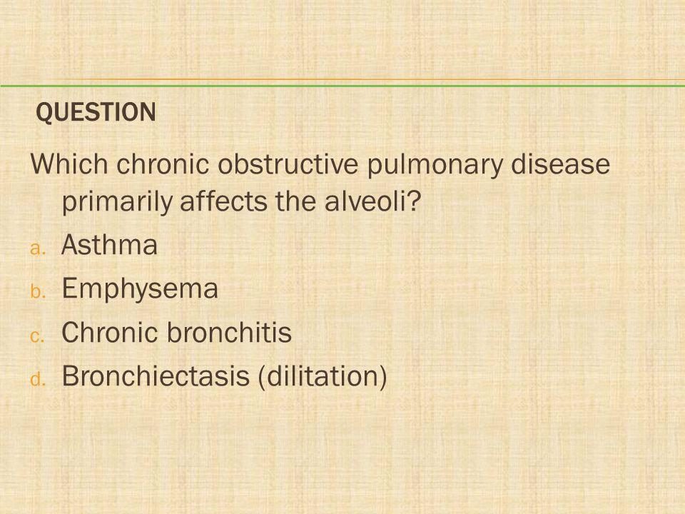 Bronchiectasis (dilitation)