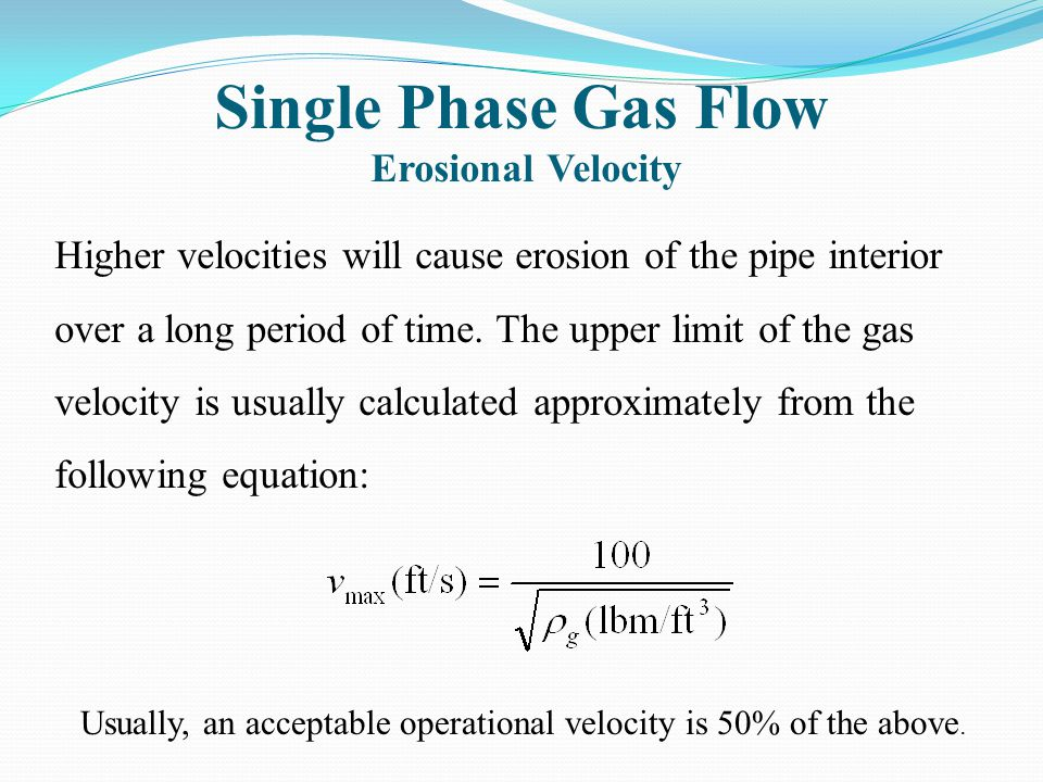 Single Phase Gas Flow Erosional Velocity