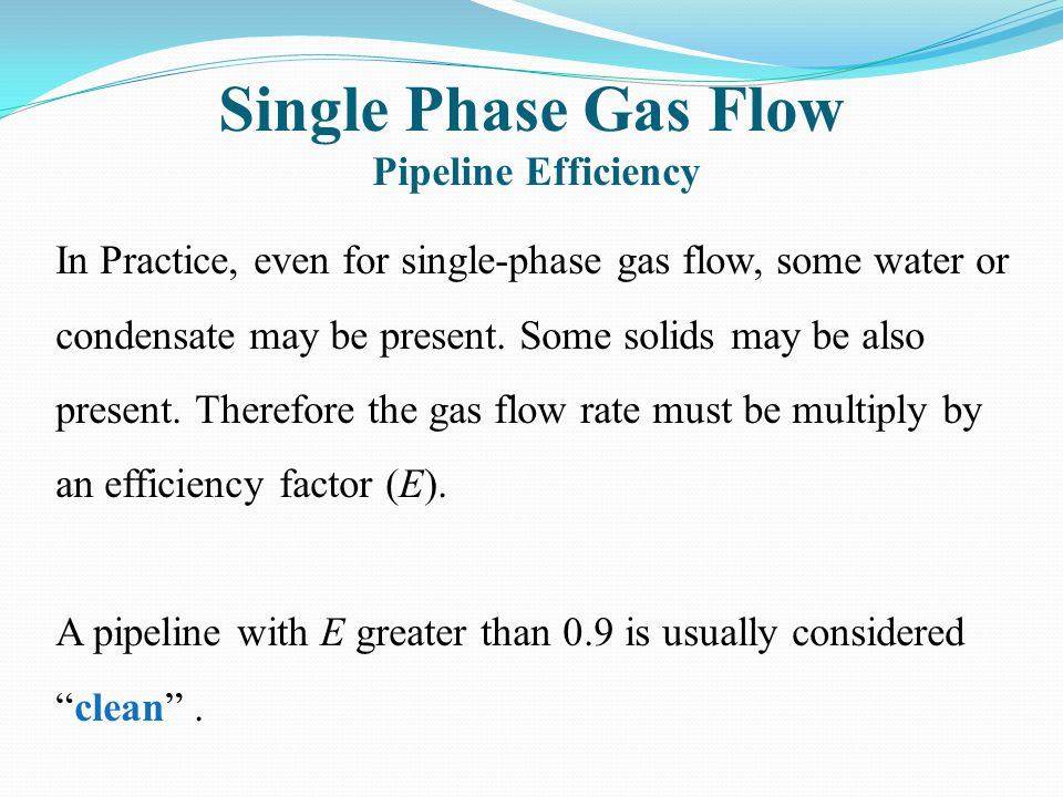 Single Phase Gas Flow Pipeline Efficiency