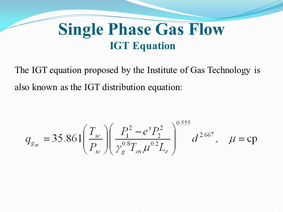 Single Phase Gas Flow IGT Equation