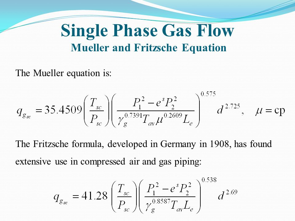 Single Phase Gas Flow Mueller and Fritzsche Equation