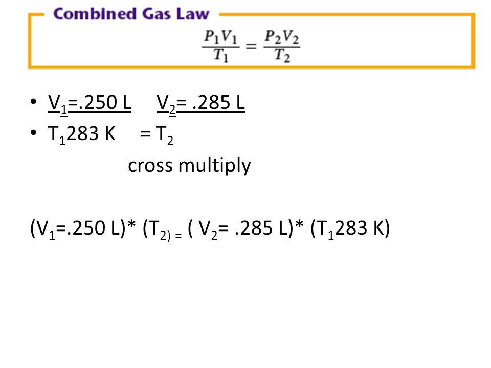 V1=.250 L V2= .285 L T1283 K = T2. cross multiply.