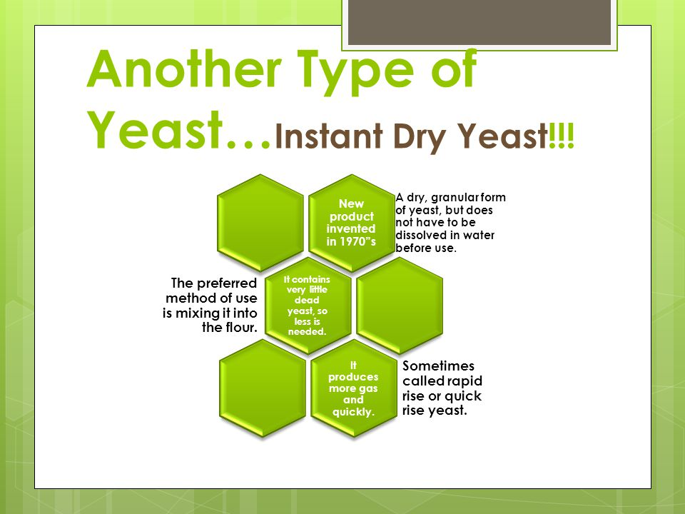 Another Type of Yeast…Instant Dry Yeast!!!
