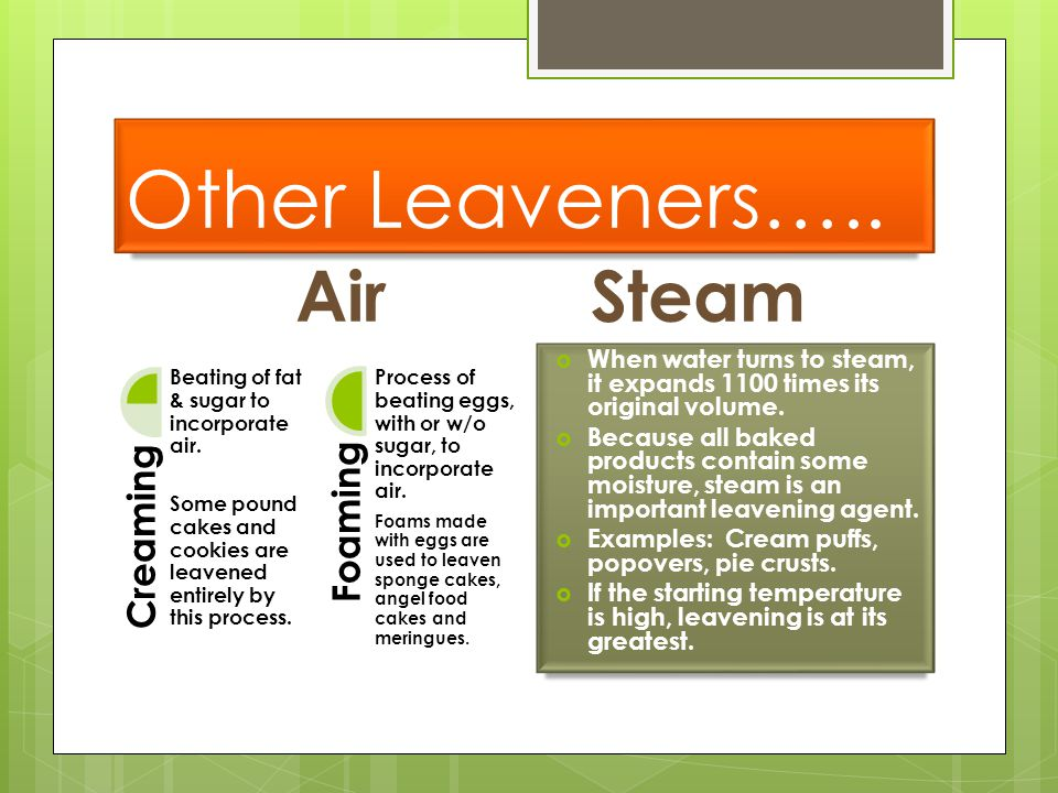 Other Leaveners….. Air Steam Creaming Foaming