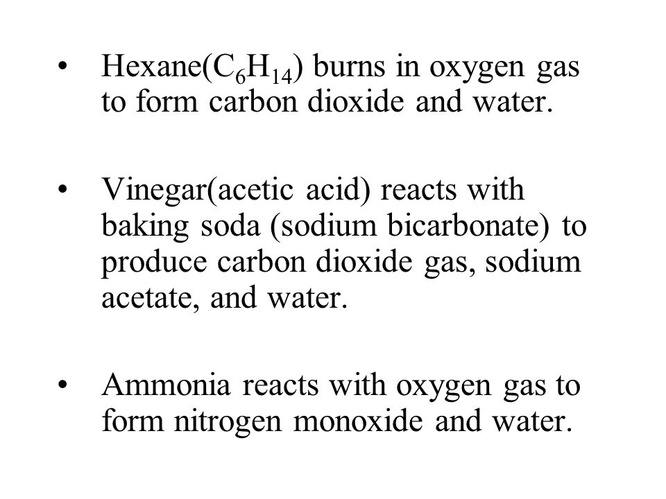 Hexane(C6H14) burns in oxygen gas to form carbon dioxide and water.