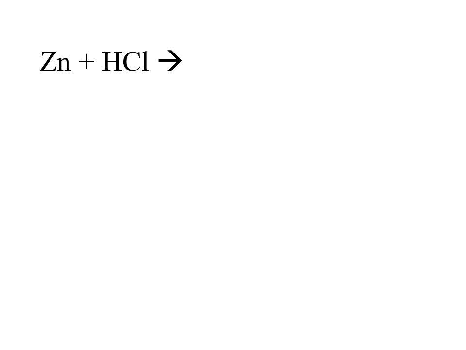 Zn + HCl 