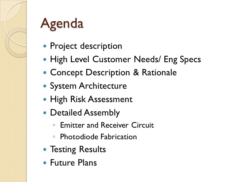 Agenda Project description High Level Customer Needs/ Eng Specs