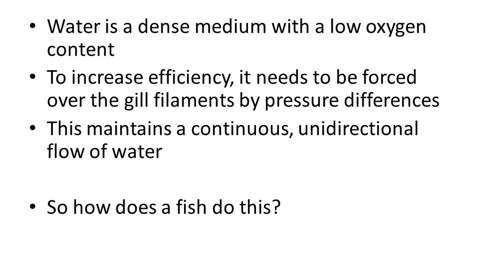 Water is a dense medium with a low oxygen content