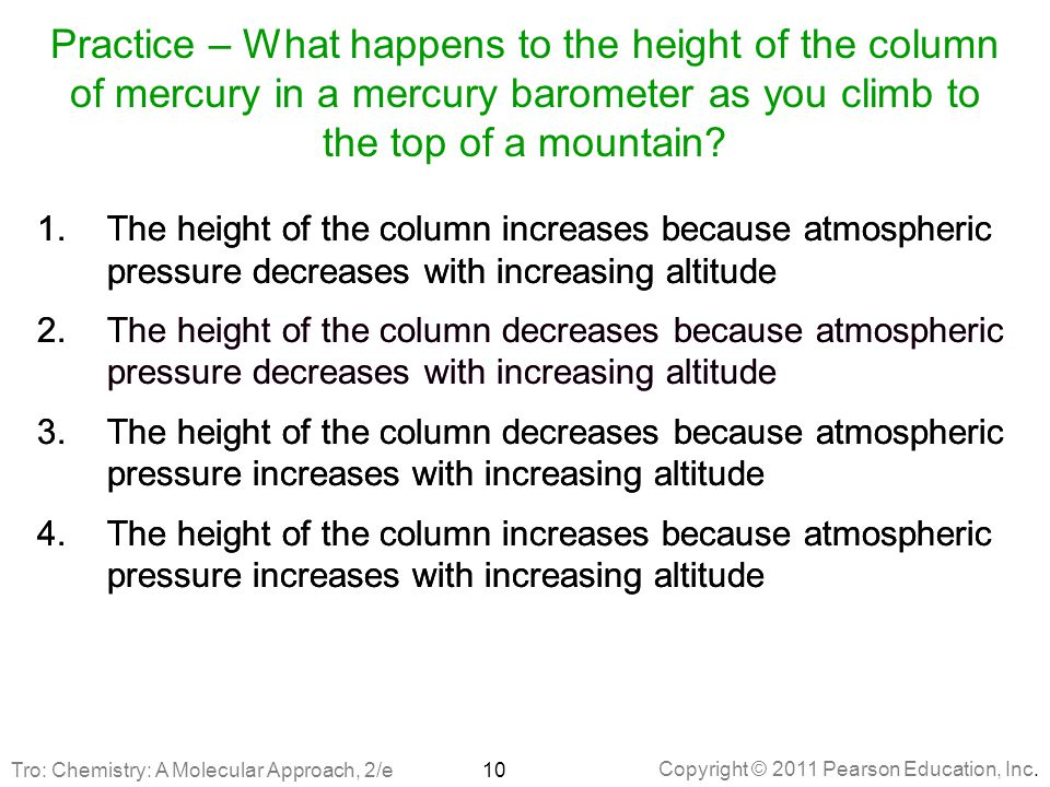 Practice – What happens to the height of the column of mercury in a mercury barometer as you climb to the top of a mountain
