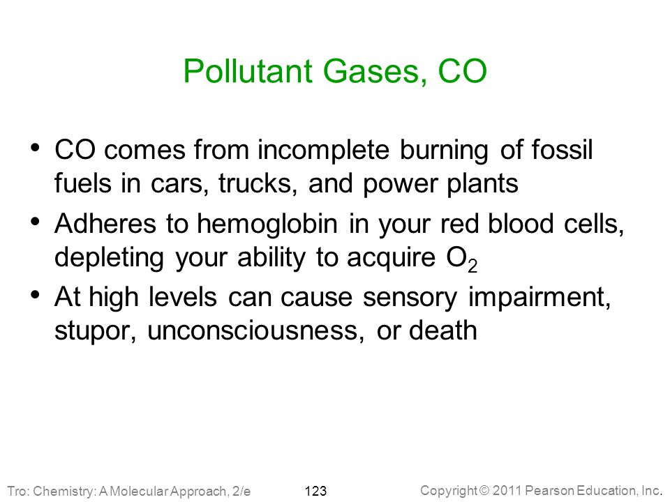 Pollutant Gases, CO CO comes from incomplete burning of fossil fuels in cars, trucks, and power plants.