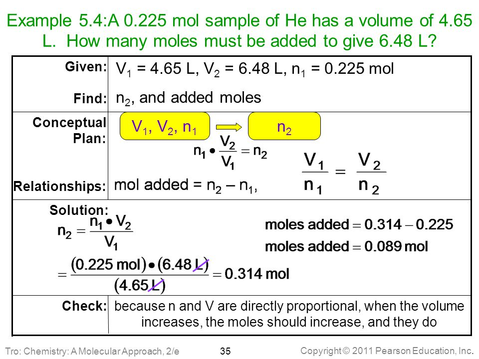 Example 5. 4:A 0. 225 mol sample of He has a volume of 4. 65 L