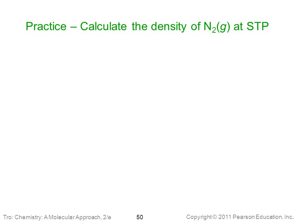 Practice – Calculate the density of N2(g) at STP