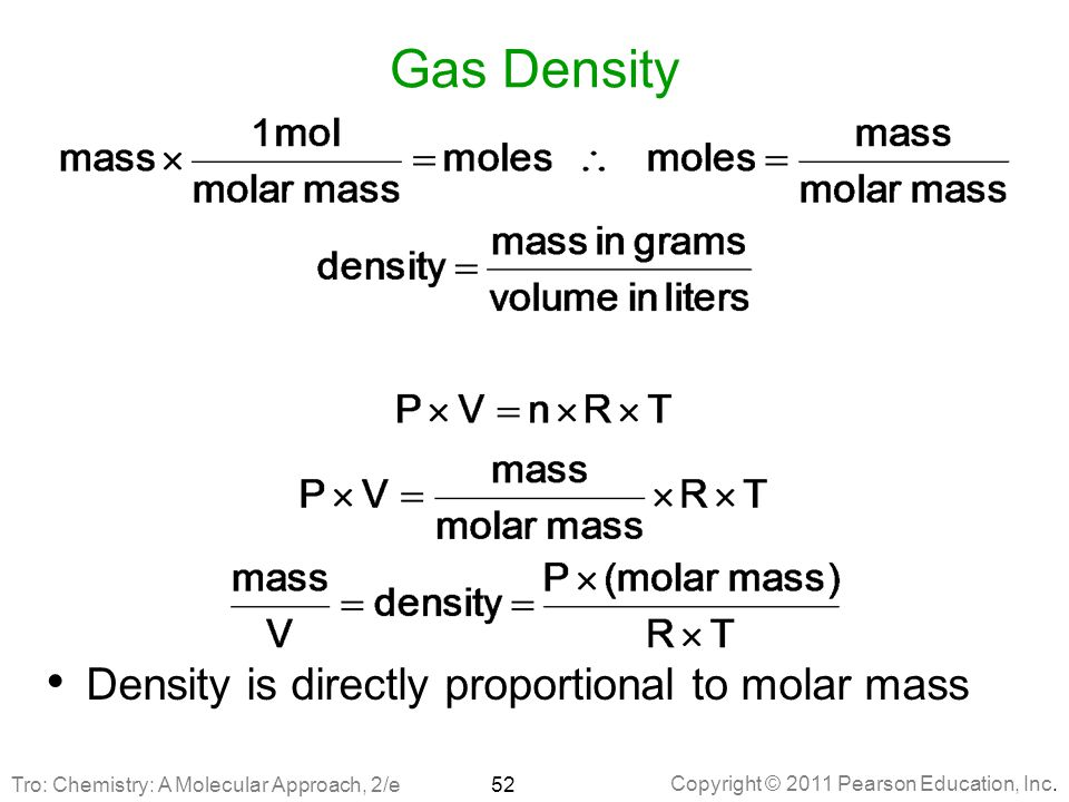 Gas Density Density is directly proportional to molar mass