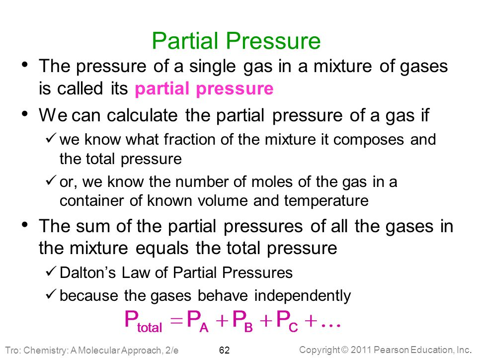 Partial Pressure The pressure of a single gas in a mixture of gases is called its partial pressure.