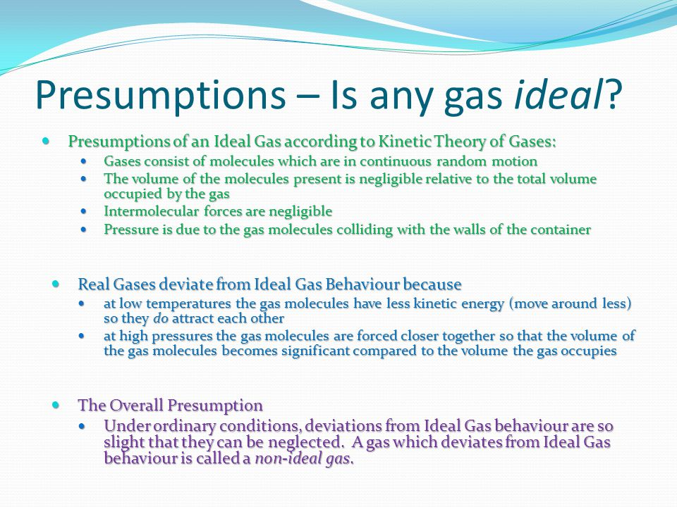 Presumptions – Is any gas ideal