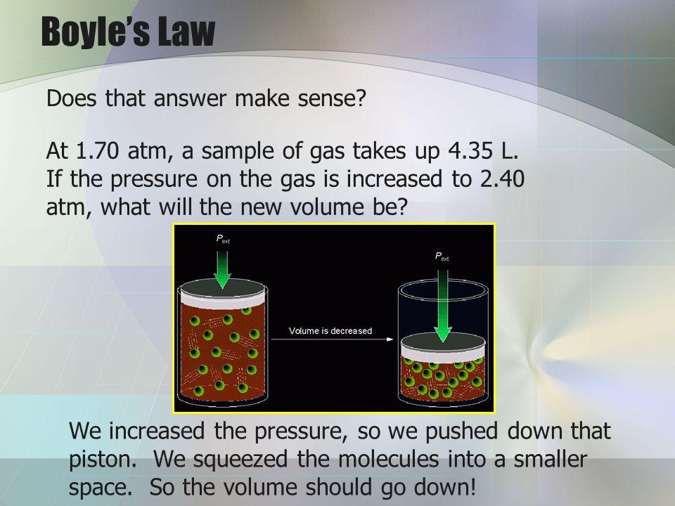 Boyle's Law Does that answer make sense
