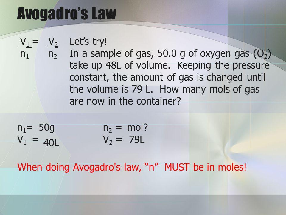 Avogadro's Law V1 = V2 n1 n2 Let's try!
