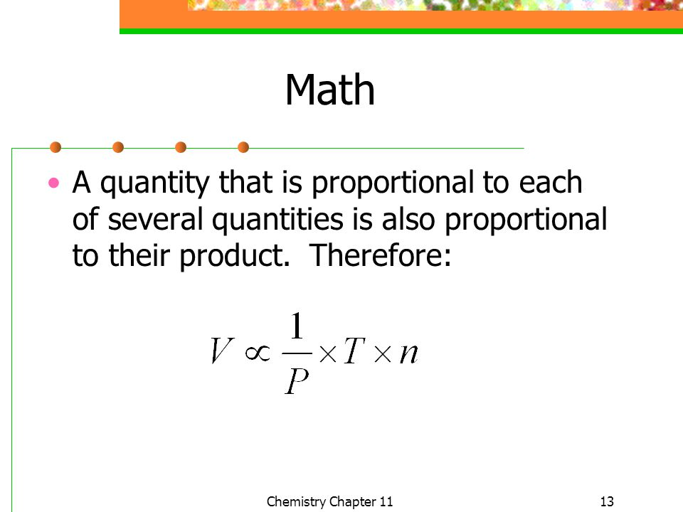 Math A quantity that is proportional to each of several quantities is also proportional to their product. Therefore: