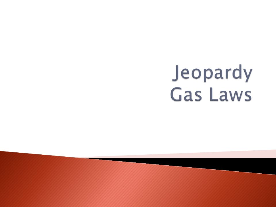 Jeopardy Gas Laws