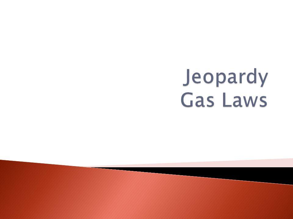 Jeopardy Gas Laws
