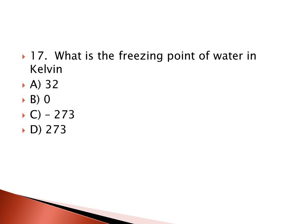 17. What is the freezing point of water in Kelvin