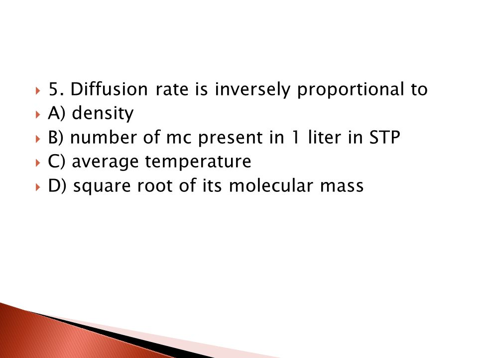 5. Diffusion rate is inversely proportional to