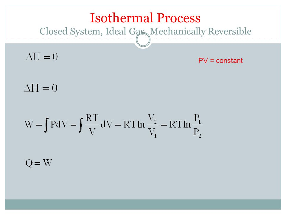 Isothermal Process Closed System, Ideal Gas, Mechanically Reversible