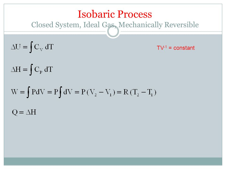 Isobaric Process Closed System, Ideal Gas, Mechanically Reversible
