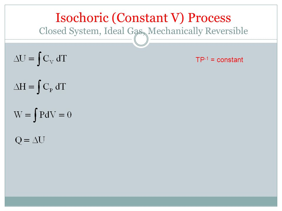 Isochoric (Constant V) Process Closed System, Ideal Gas, Mechanically Reversible