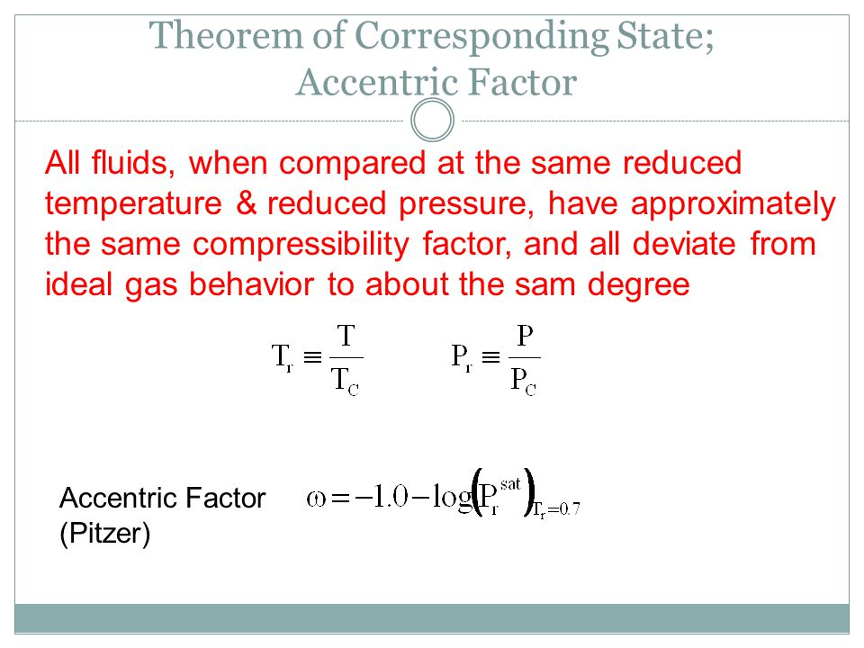 Theorem of Corresponding State; Accentric Factor