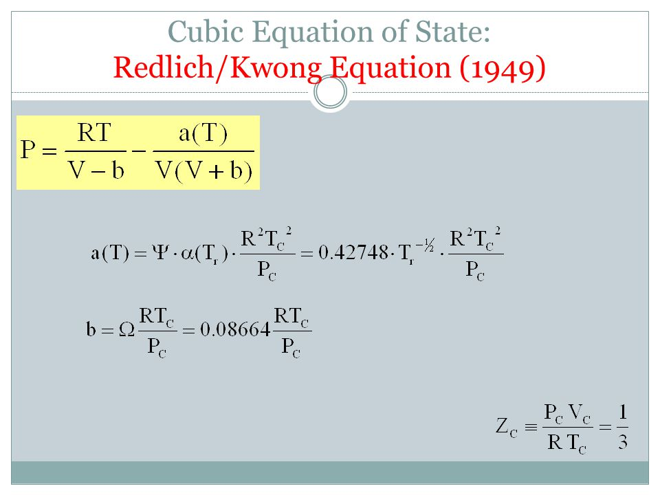 Cubic Equation of State: Redlich/Kwong Equation (1949)