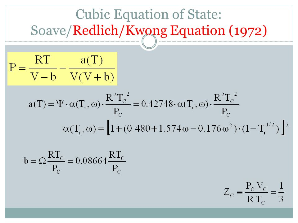 Cubic Equation of State: Soave/Redlich/Kwong Equation (1972)