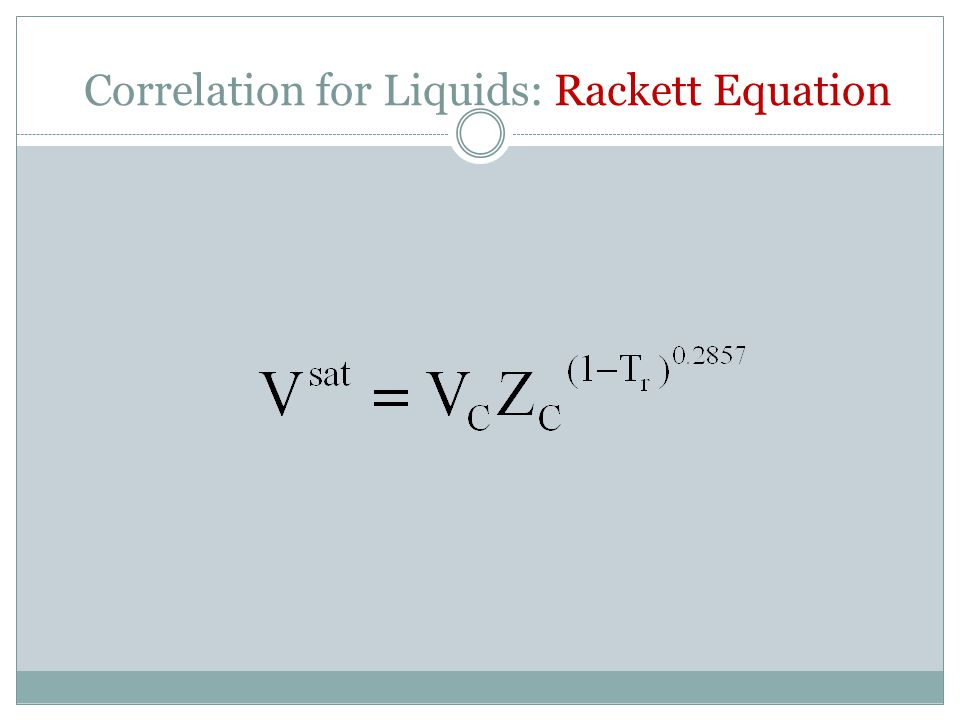 Correlation for Liquids: Rackett Equation