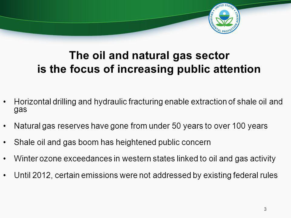 The oil and natural gas sector is the focus of increasing public attention