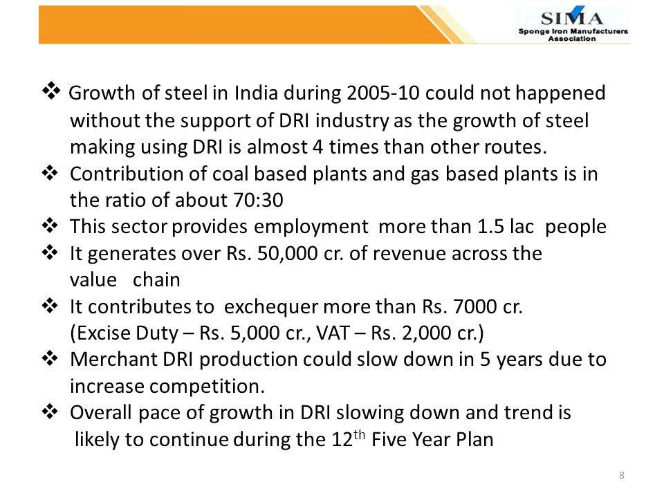 Growth of steel in India during 2005-10 could not happened