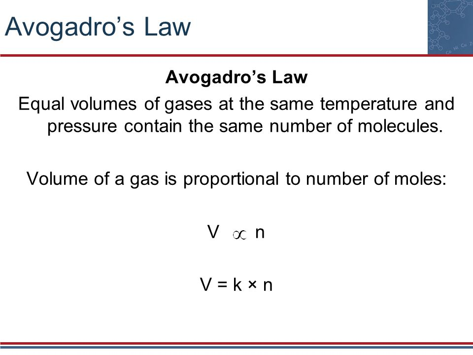 Volume of a gas is proportional to number of moles: