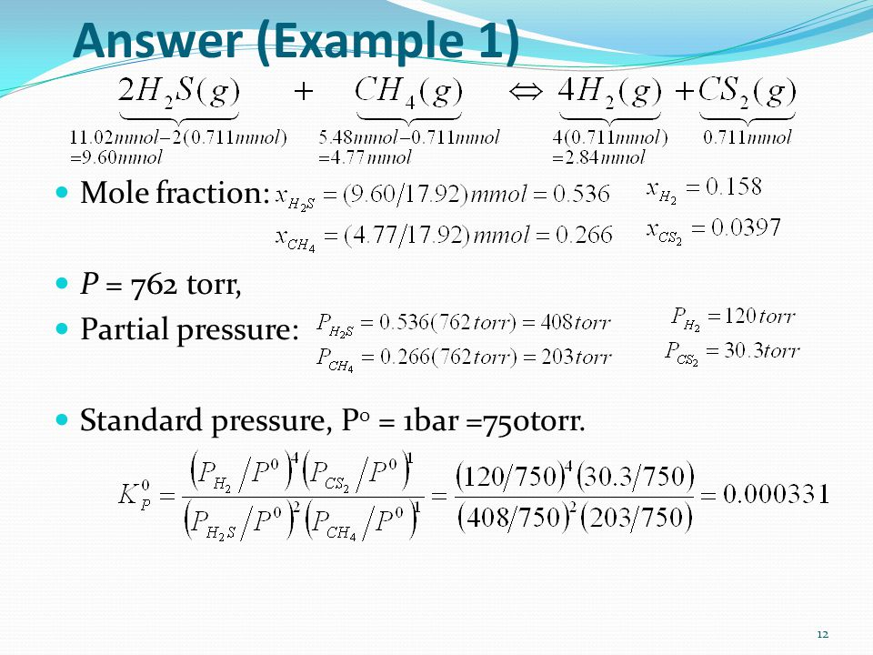 Answer (Example 1) Mole fraction: P = 762 torr, Partial pressure: