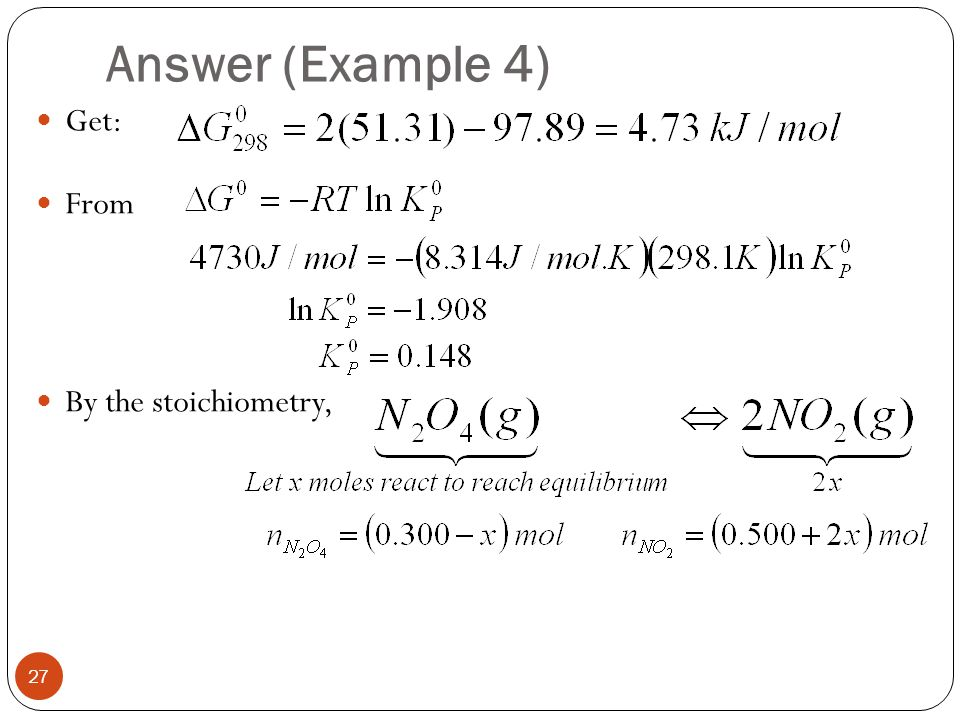 Answer (Example 4) Get: From By the stoichiometry,