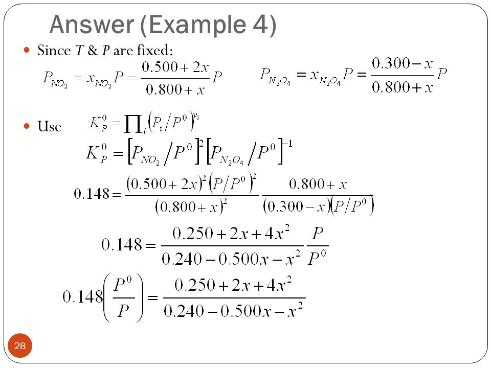 Answer (Example 4) Since T & P are fixed: Use