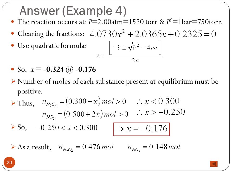 Answer (Example 4) The reaction occurs at: P=2.00atm=1520 torr & P0=1bar=750torr. Clearing the fractions: