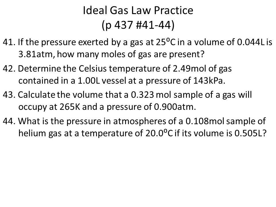 Ideal Gas Law Practice (p 437 #41-44)