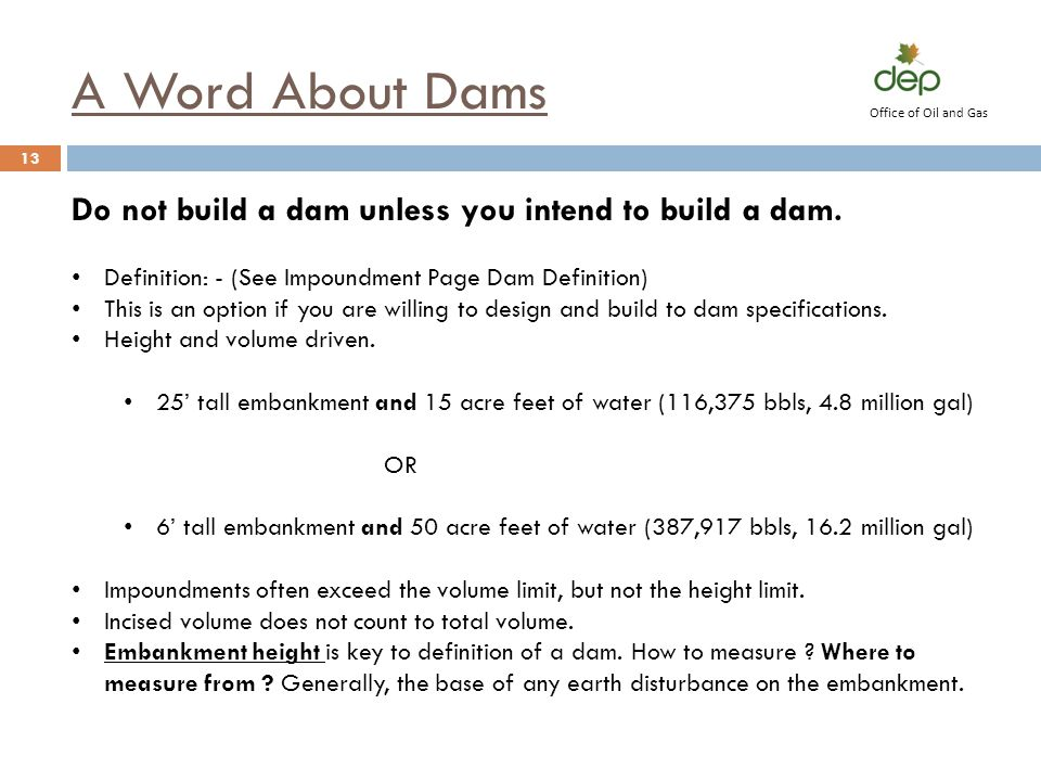 A Word About Dams Do not build a dam unless you intend to build a dam.