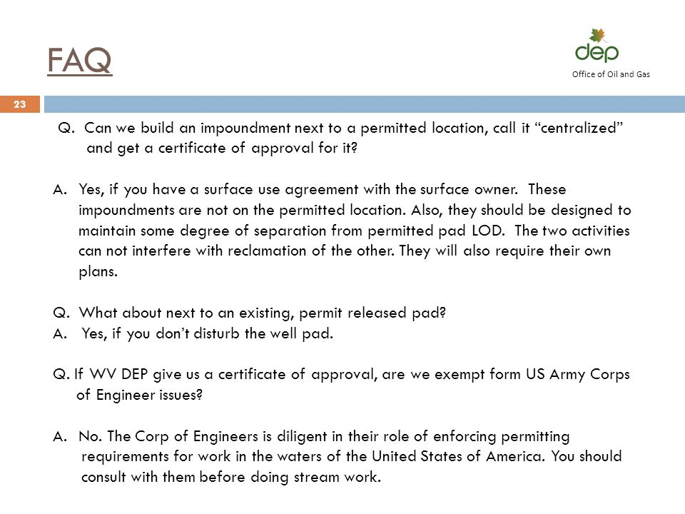 Office of Oil and Gas FAQ. Q. Can we build an impoundment next to a permitted location, call it centralized