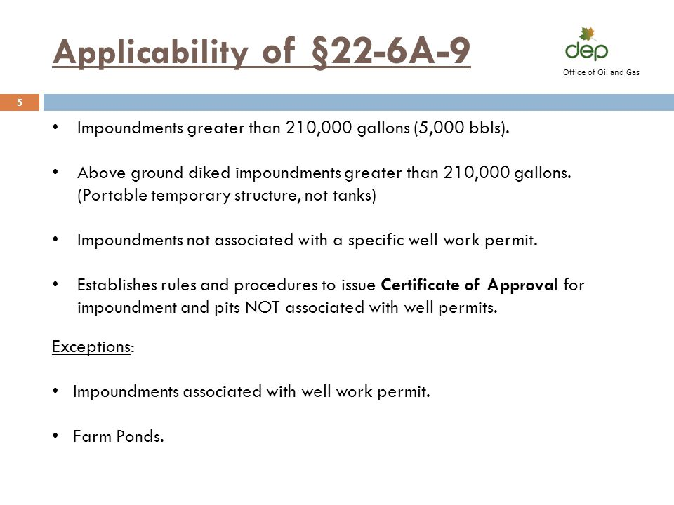 Applicability of §22-6A-9 Office of Oil and Gas. Impoundments greater than 210,000 gallons (5,000 bbls).
