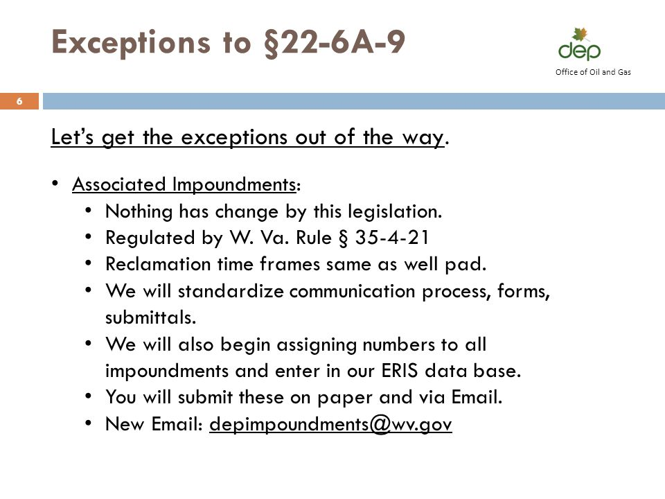 Exceptions to §22-6A-9 Let's get the exceptions out of the way.